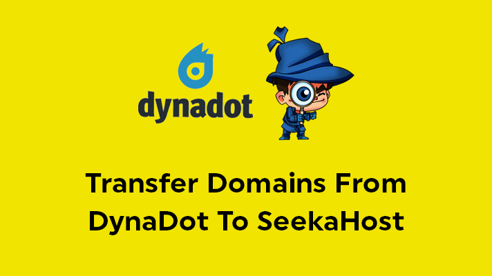 Transfer Domains From DynaDot To SeekaHost