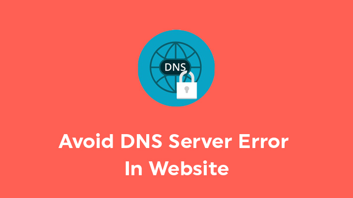 Avoid DNS Server Error In My Website