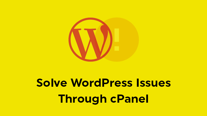 Solve WordPress Issues Through cPanel