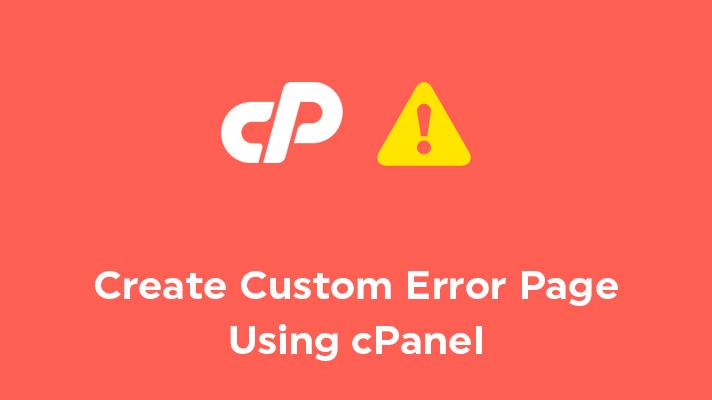 Create Custom Error Page using cPanel