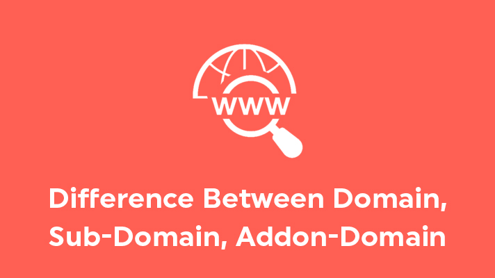 Domain, Sub-Domain and Addon Domain
