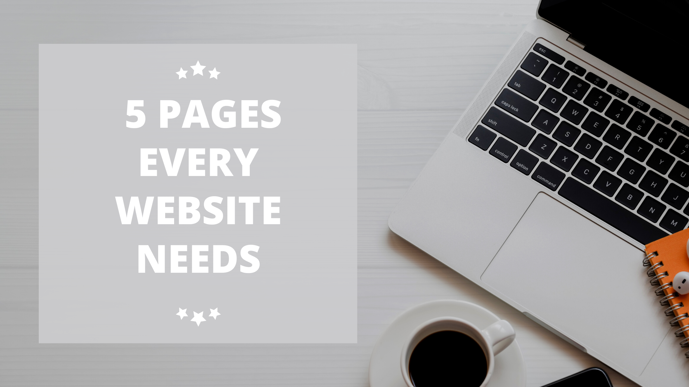 5 pages every website needs