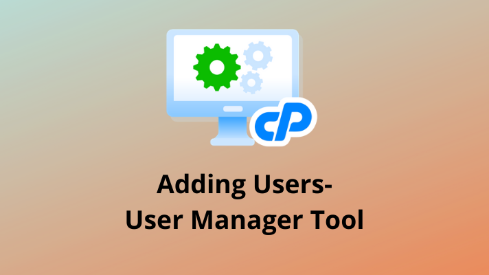 Adding Users- User Manager Tool