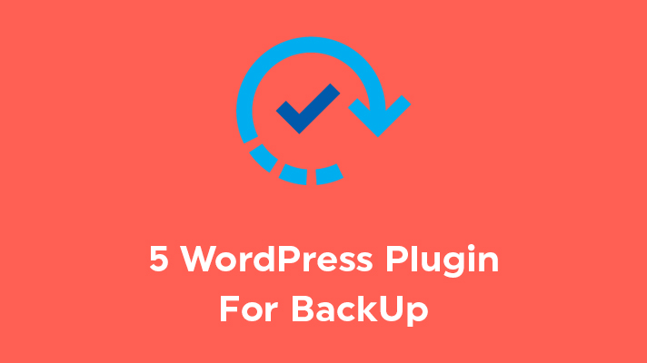 5 WordPress Plugin For BackUp