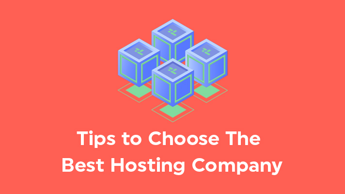 Tips to Choose the Best Hosting Company