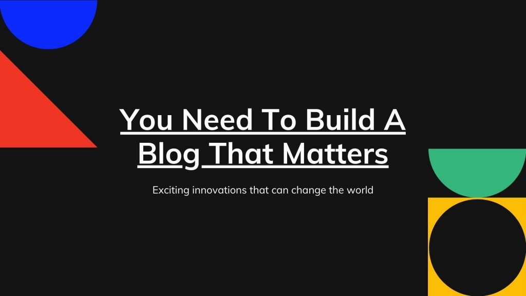 You-Need-A-Blog-That-Matters