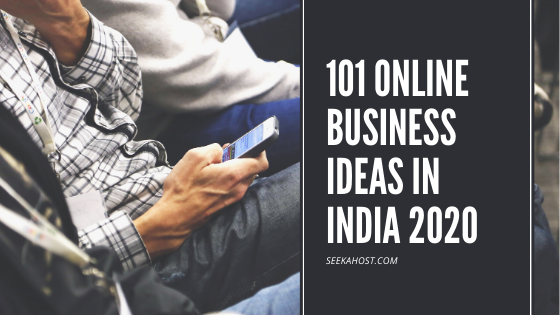 101 Online Business Ideas in India 2020