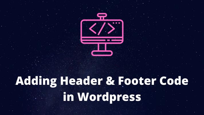 Adding header & footer code in wordpress