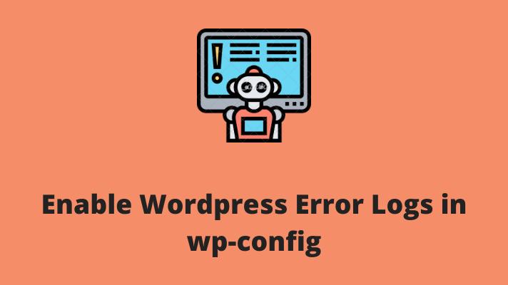 Enable Wordpress Error Logs