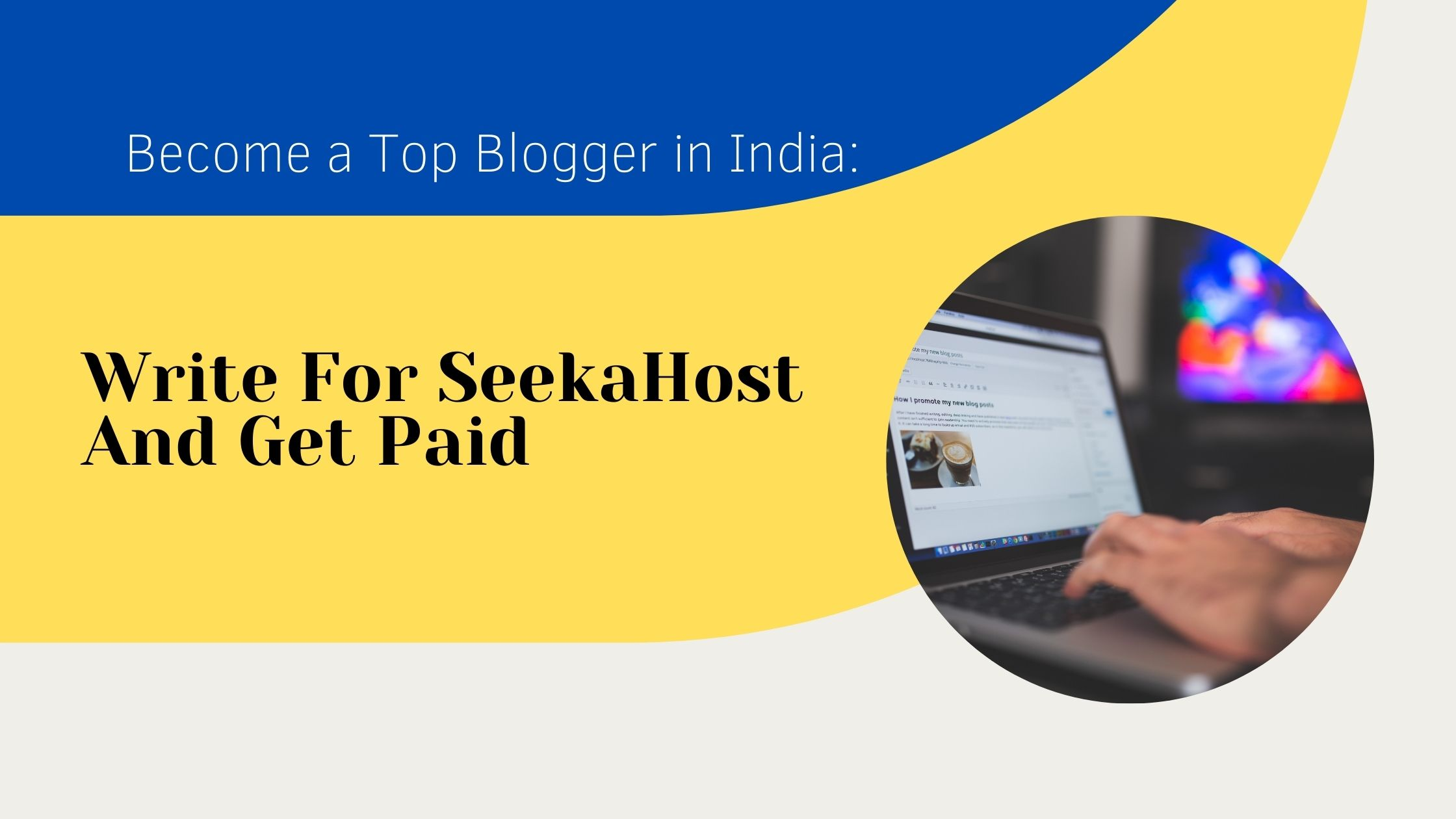 Write-for-Seekahost-and-become-a-top-earning-blogger