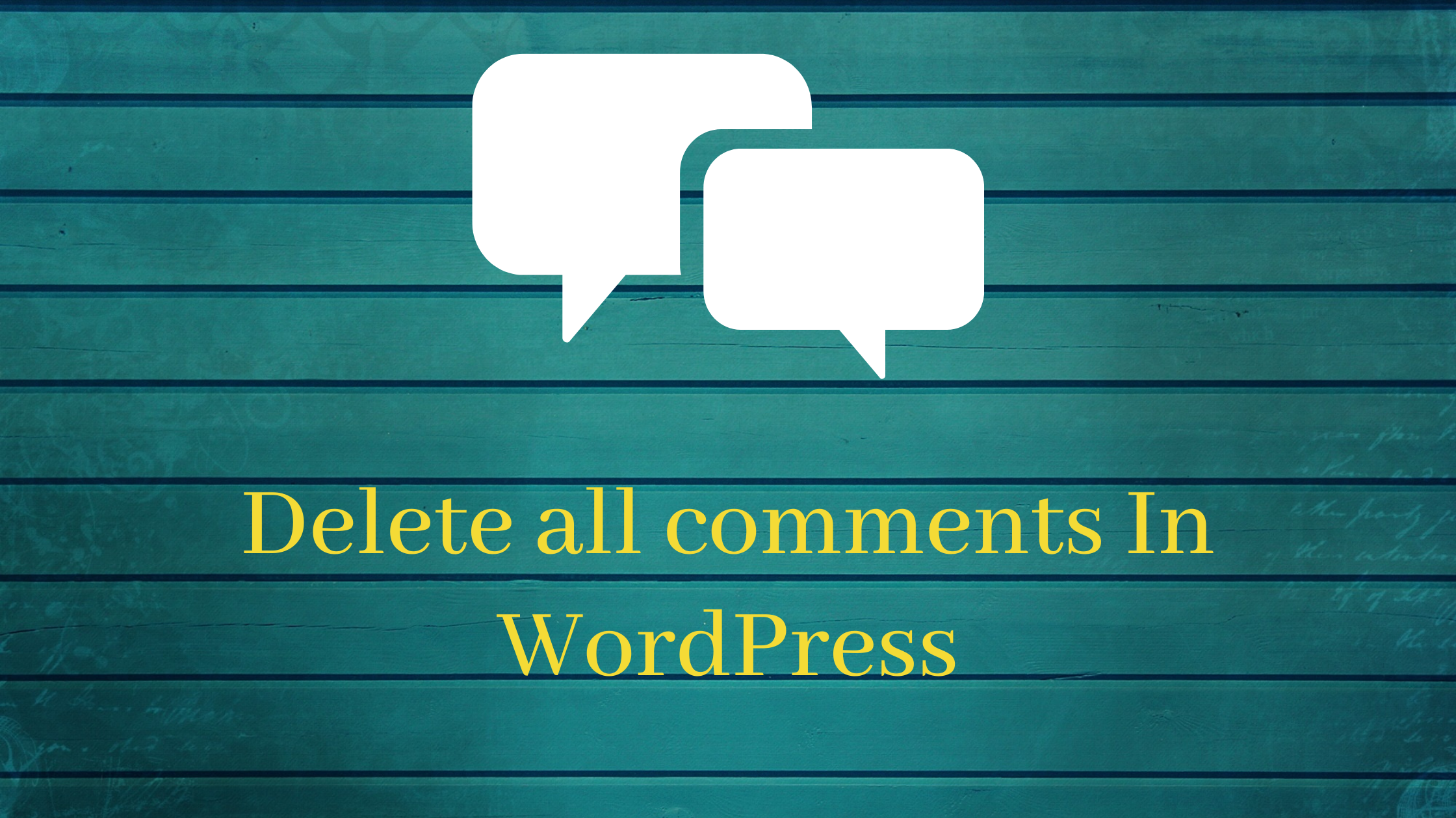 Delete all comments in WordPress
