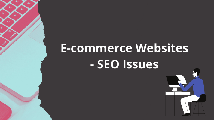 SEO Issues In E-commerce websites