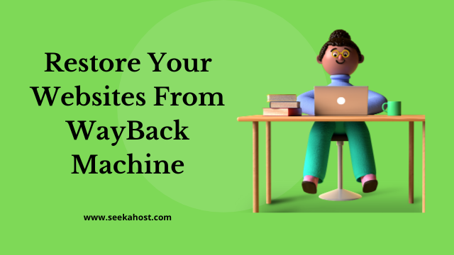 Restore Your Websites From WayBack Machine