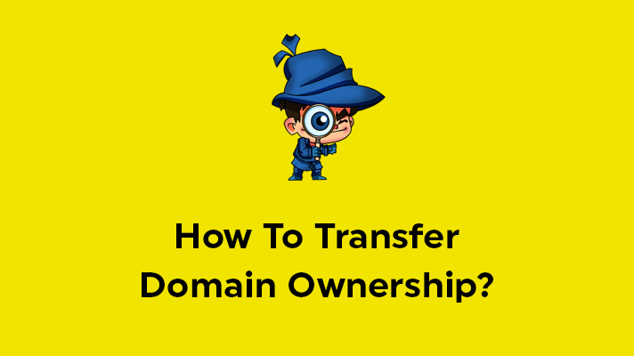 How to Transfer Domain Ownership