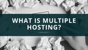 Know about Multiple Hosting
