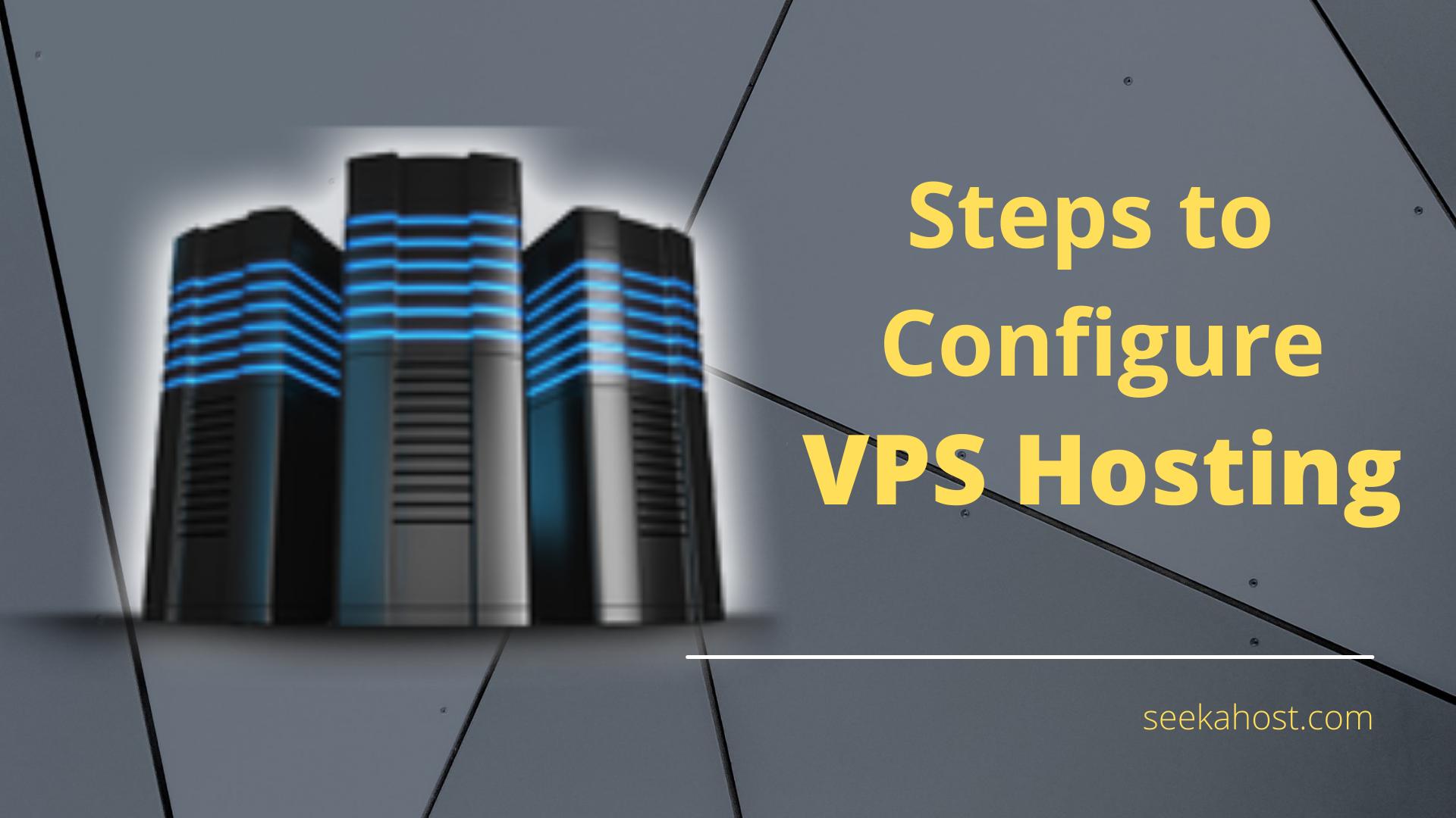 Steps to Configure VPS Server